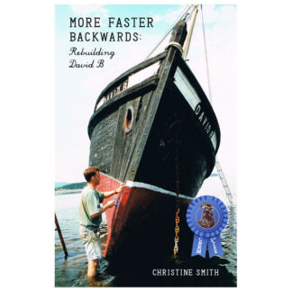 More Faster Backwards: Rebuilding David B - A memoir By Christine Smith